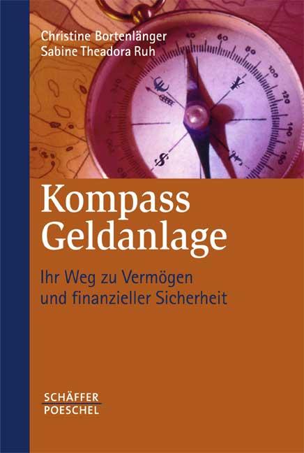 Kompass Geldanlage: Geld verstehen, sichern und...
