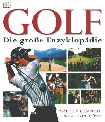Golf Die große Enzyklopädie - Malcolm Campbell