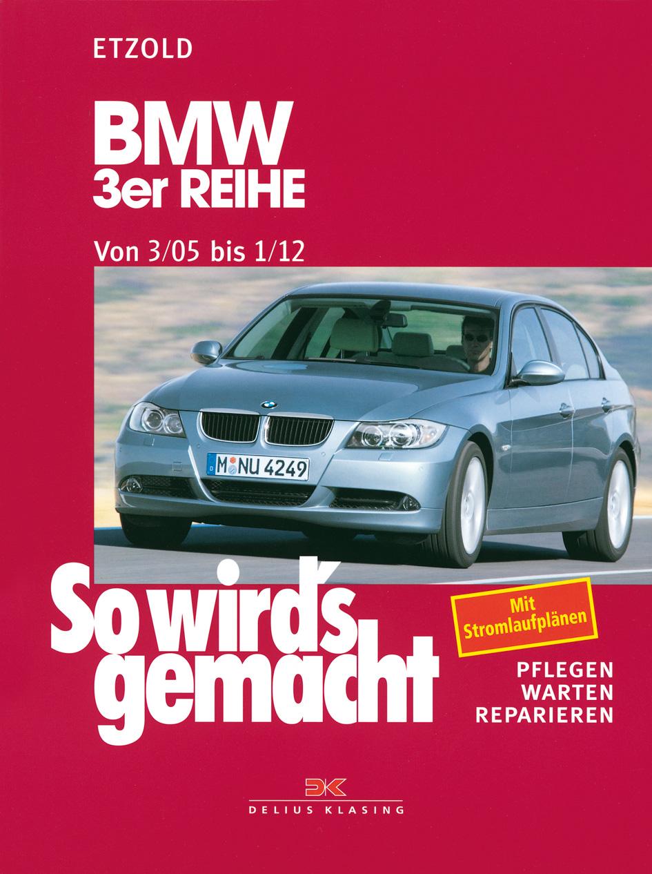 So wird´s gemacht - Band 138: Pflegen - warten - reparieren - BMW 3er Reihe ab 3/05Bd 138 - Hans-Rüdiger Etzold