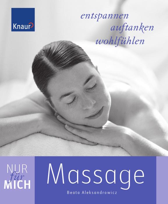 Nur für mich - Massage: Entspannen. Auftanken. ...