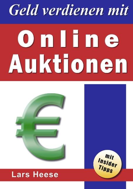 Geld verdienen mit Online-Auktionen - Lars Heese