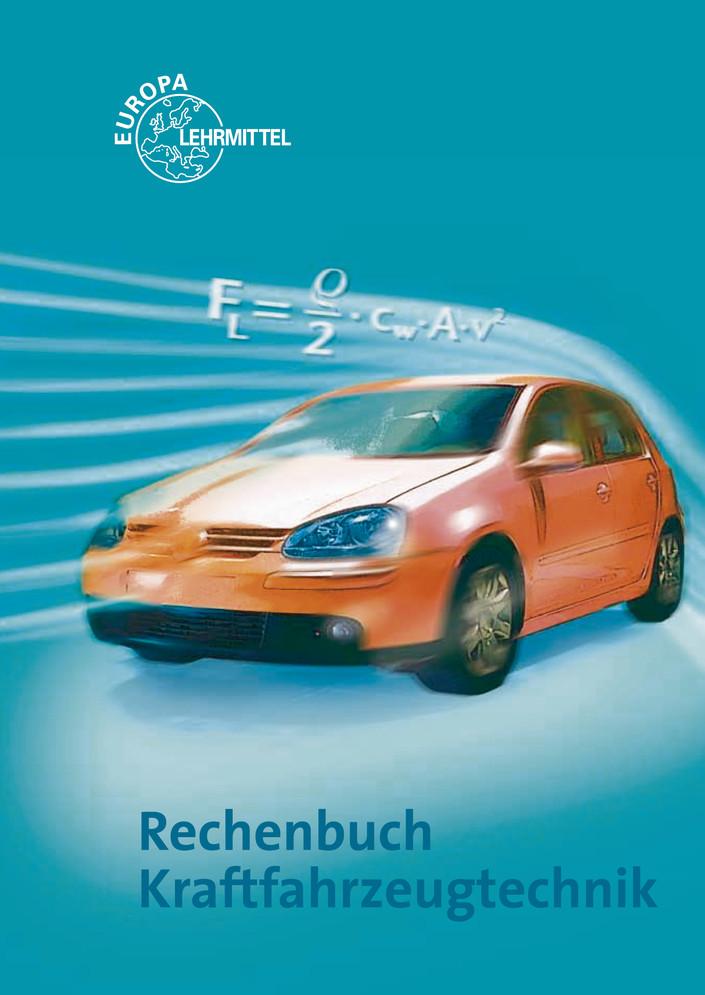 Rechenbuch Kraftfahrzeugtechnik: Lehr- und Übungsbuch - Rolf Gscheidle