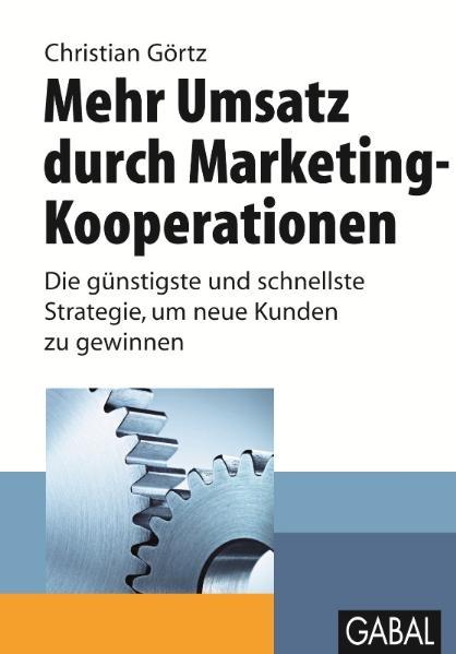 Mehr Umsatz durch Marketing-Kooperationen: Die günstigste und schnellste Strategie, um neue Kunden zu gewinnen - Christi