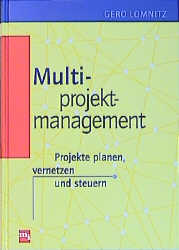 Multiprojektmanagement. Projekte planen, vernet...