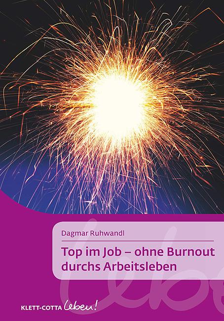 Top im Job - Ohne Burnout durchs Arbeitsleben -...