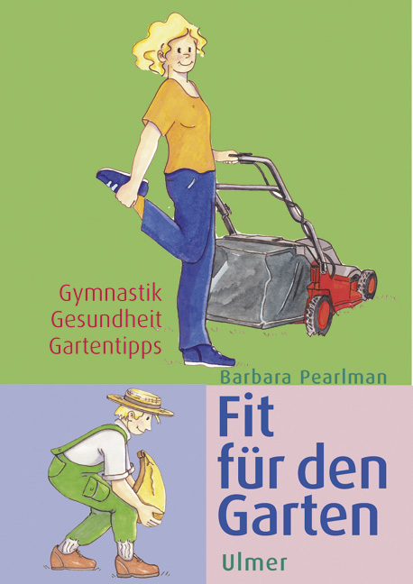 Fit für den Garten. Gymnastik, Gesundheit, Gart...