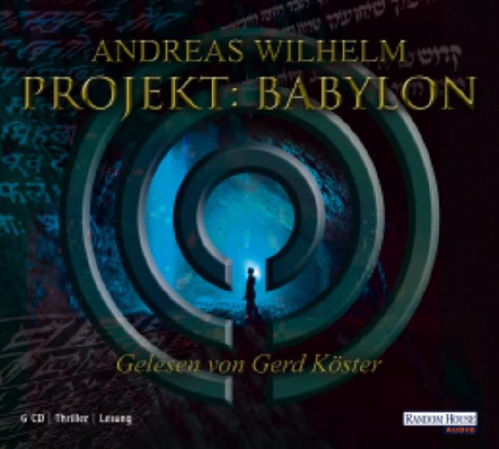 Projekt: Babylon - Andreas Wilhelm