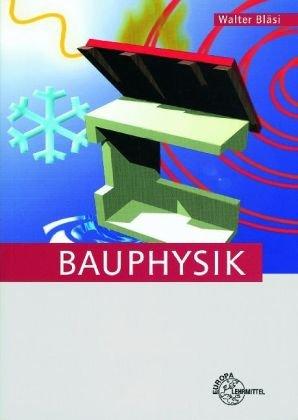 Bauphysik. (Lernmaterialien) - Walter Bläsi