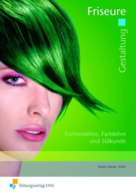 Gestaltung Friseure. Arbeitsheft: Formen- und F...
