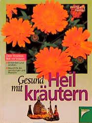 Gesund mit Heilkräutern - Wolfgang Hensel