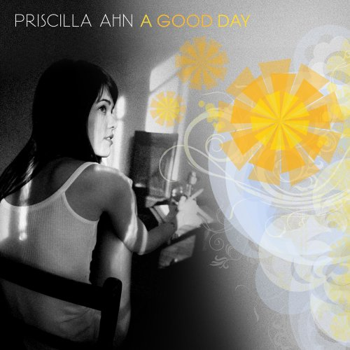 Priscilla Ahn - Good Day