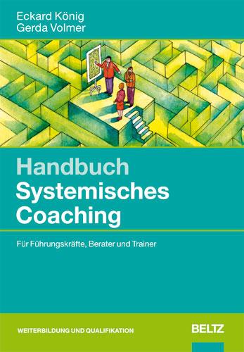 Handbuch Systemisches Coaching: Für Führungskrä...