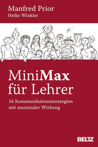 MiniMax für Lehrer: 16 Kommunikationsstrategien mit maximaler Wirkung - Manfred Prior