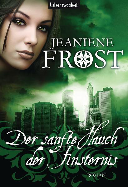 Cat & Bones: Band 4 - Der sanfte Hauch der Finsternis - Jeaniene Frost [Taschenbuch]