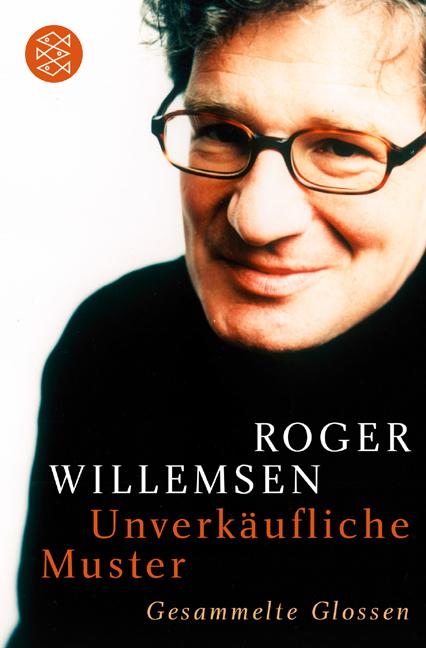 Unverkäufliche Muster - Roger Willemsen [Taschenbuch]