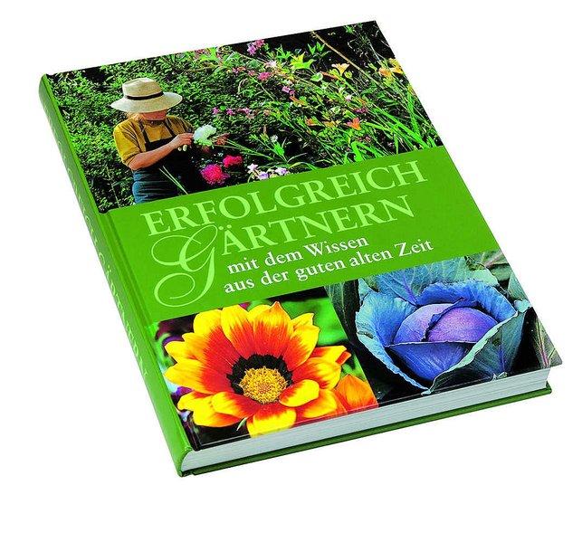 Erfolgreich gärtnern mit dem Wissen aus der gut...