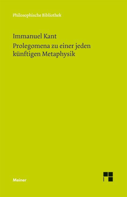 Philosophische Bibliothek, Bd.540, Prolegomena zu einer jeden künftigen Metaphysik, die als Wissenschaft wird auftreten