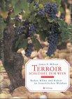 Terroir. Schlüssel zum Wein - James E. Wilson