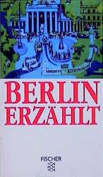 Berlin erzählt. 19 Erzählungen.