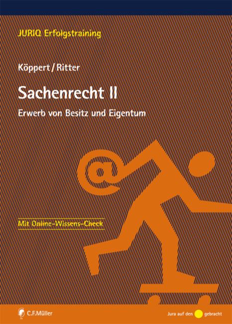 Sachenrecht II: Erwerb von Besitz und Eigentum ...