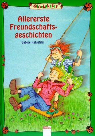 Allererste Freundschaftsgeschichten - Sabine Kalwitzki