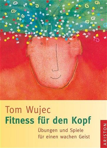 Fitness für den Kopf. Übungen und Spiele für ei...