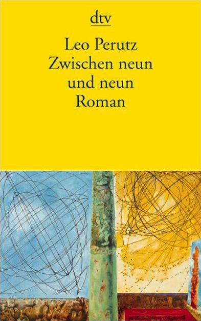 Zwischen Neun und Neun: Roman - Leo Perutz
