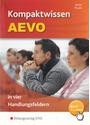 Kompaktwissen AEVO: In vier Handlungsfeldern - Peter Jacobs [2. Auflage 2012]