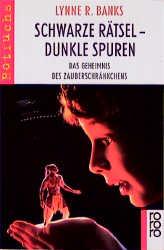 Schwarze Rätsel, dunkle Spuren Das Geheimnis des Zauberschränkchens. - Lynne Reid Banks