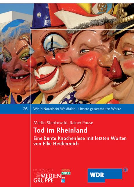 Tod im Rheinland: Eine bunte Knochenlese mit letzten Worten von Elke Heidenreich - Martin Stankowski