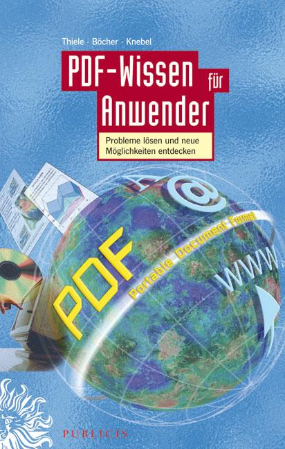 PDF-Wissen für Anwender: Den Nutzen erhöhen, Pr...
