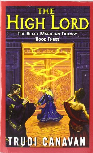 The High Lord: The Black Magician Trilogy Book 3 - Trudi Canavan