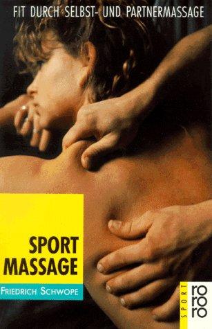 Sportmassage. Fit durch Selbst- und Partnermassage. - Friedrich Schwope
