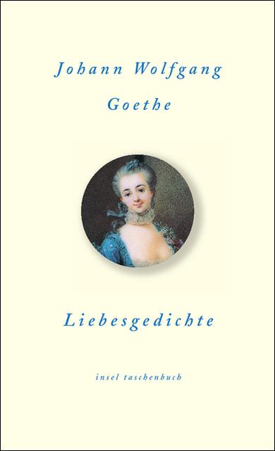 Liebesgedichte (insel taschenbuch) - Johann Wolfgang Goethe