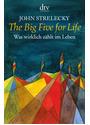 The Big Five for Life: Was wirklich zählt im Leben - John Strelecky