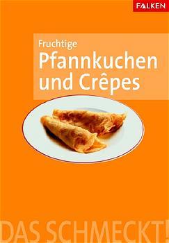Fruchtige Pfannkuchen und Crepes - Sabine Fabke
