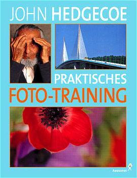 Praktisches Foto-Training - John Hedgecoe