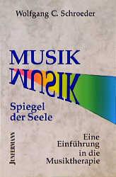 Musik, Spiegel der Seele - Wolfgang Chr. Schroeder