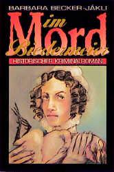 Mord im Biedermeier - Barbara Becker-Jakli