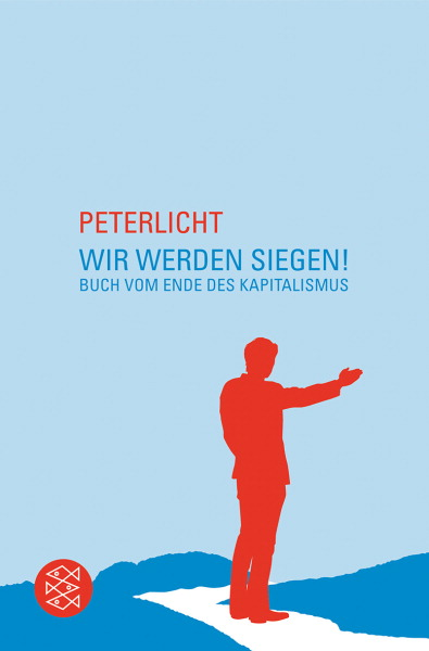 Wir werden siegen!: Buch vom Ende des Kapitalismus - PeterLicht