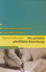 Die perfekte schriftliche Bewerbung - Jürgen Hesse