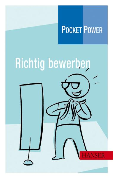 Pocket Power Soft Skills: Richtig bewerben - Jo...
