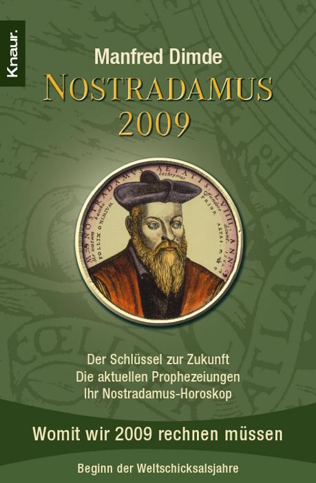 Nostradamus 2009: Womit wir 2009 rechnen müssen...