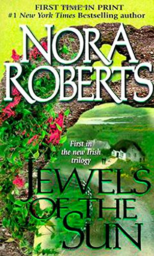 Jewels of the Sun: The Gallaghers of Ardmore Trilogy #1 (Irish Trilogy) - Nora Roberts