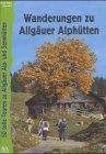 Wanderungen zu Allgäuer Alphütten - Peter Nowotny