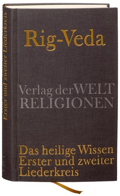 Rig-Veda: Das heilige Wissen. Erster und zweite...