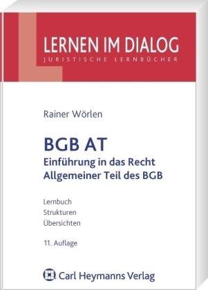 BGB AT: Einführung in das Recht - Allgemeiner Teil des BGB - Rainer Wörlen