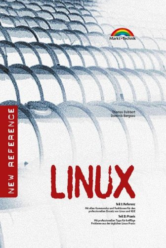 Linux - New Reference Referenz und Praxis - Ber...