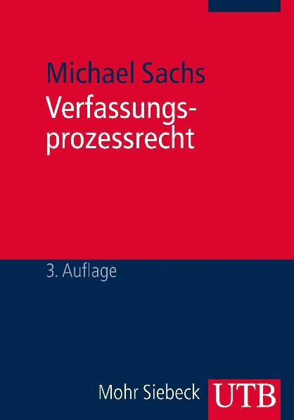 Verfassungsprozessrecht (Uni-Taschenbücher M) - Michael Sachs