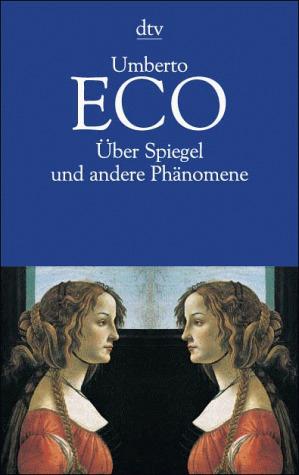 Über Spiegel und andere Phänomene. - Umberto Eco